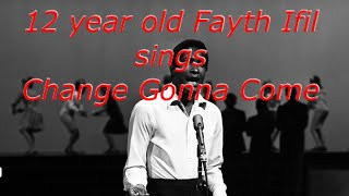 12 year old Fayth Ifil - 'Change Gonna Come' Cover Credit to Sam Cooke