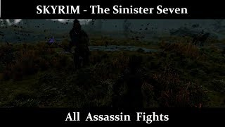 Skyrim - The Sinister Seven - All Assassin Fights