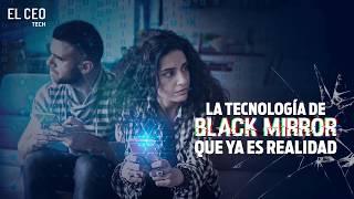La tecnología de Black Mirror que ya es realidad