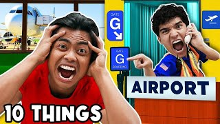 10 Things Not To Do at an AIRPORT!