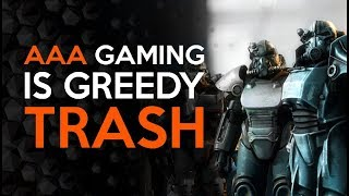 Triple A Gaming Has Become Greedy Trash