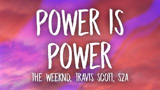 The Weeknd, Travis Scott, SZA   Power Is Power (Lyrics)