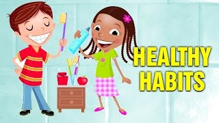 Healthy Habits For Kids | Pre-school Learning For Babies and Toddlers
