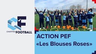 """Le P.E.F au C'Chartres : """"Les Blouses Roses"""""""