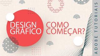 Design gráfico: Como começar!