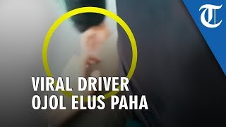 Viral Video Oknum Driver Ojol Elus Paha Penumpang, Direkam Sendiri Korban yang Bonceng di Belakang