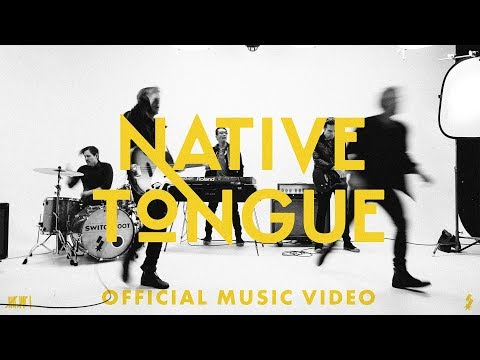 SWITCHFOOT - NATIVE TONGUE - OFFICIAL MUSIC VIDEO - Switchfoot