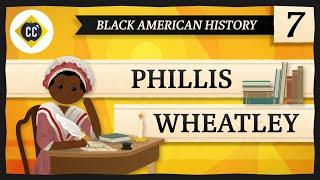 Phillis Wheatley: Crash Course Black American History #7