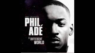 Phil Ade   You're The One Ft. Killa Kyleon (A Different World Mixtape)