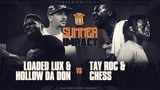 LOADED LUX & HOLLOW DA DON VS TAY ROC & CHESS | URLTV