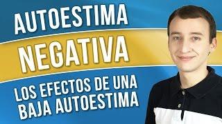 Video: Autoestima Baja - Los Efectos De Una Autoestima Negativa