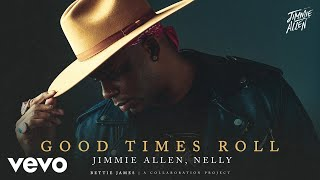 Jimmie Allen Good Times Roll