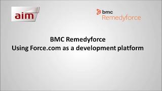 BMC Remedyforce - Using Force.com as a development platform