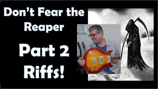 Don't Fear The Reaper Part 2  Signature Riffs With Tab
