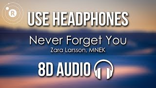 Zara Larsson, MNEK - Never Forget You (8D AUDIO)