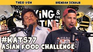Asian Food Challenge | King and the Sting w/ Theo Von & Brendan Schaub #77