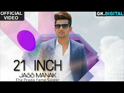 21 Inch Full Video | Jass Manak | Game Changerz | Geet Mp3 | Gk Digital | New Punjabi Song 2018