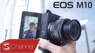 """Schannel - Mở Hộp & Khám Phá Nữ Hoàng """"Selfie"""" Canon EOS M10"""