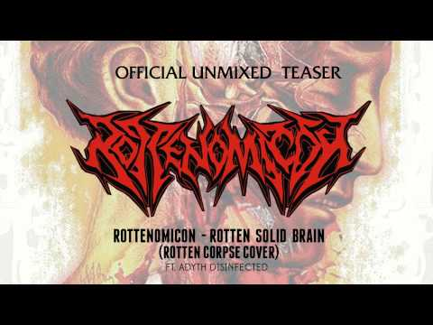 Rottenomicon - Rotten Solid Brain (Rotten Corpse Cover) - Official Unmixed Teaser