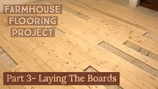 #36 Farmhouse Floors Pt3- Laying Boards