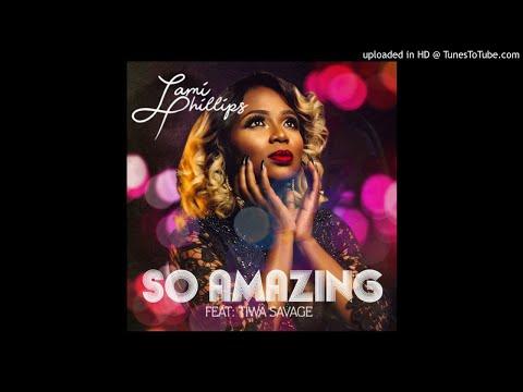 Lami Phillips - So Amazing ft. Tiwa Savage