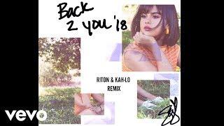 Selena Gomez - Back To You (Riton & Kah-Lo Remix/Audio)