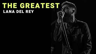 The Greatest - Lana Del Rey | Cover by Josh Rabenold