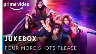 Four More Shots Please Jukebox 2019 | Sayani Gupta, Kirti Kulhari, Bani J, Maanvi Gagroo