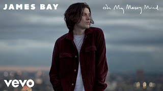 James Bay   Break My Heart Right (Audio)