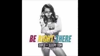 Diplo Ft Sleepy Tom   Be Right There