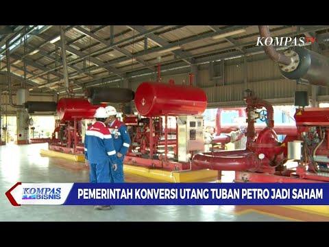 Pemerintah Konversi Utang Tuban Petro Jadi Saham