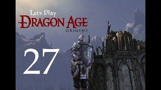 Let's Play DRAGON AGE Origins Ultimate Edition -Modded- Part 27 - We've Chosen