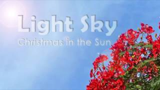 Christmas in the Sun - Light Sky (Original Christmas Song)