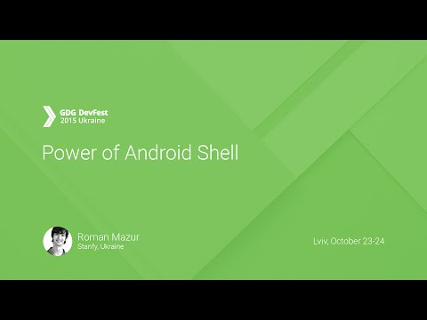 Power of Android Shell - Roman Mazur