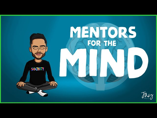 Mentors For The Mind | by Jay Shetty