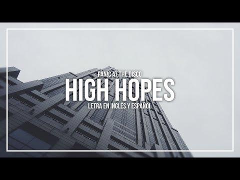 PANIC! AT THE DISCO - HIGH HOPES | LETRA EN INGLÉS Y ESPAÑOL