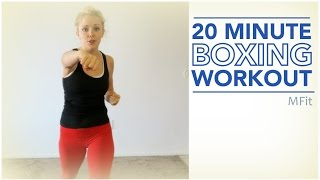 20 Minute Boxing Workout | Mfit by MFit