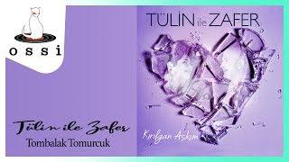 Tülin İle Zafer / Tombalak Tomurcuk