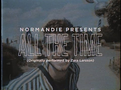 Normandie - All The Time (Zara Larsson Cover)