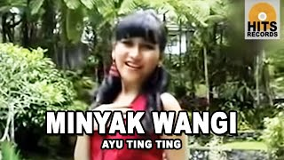 Ayu Ting TIng - Minyak Wangi [Official Video]