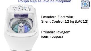 Lavadora Electrolux Silent Control 12 kg (LAC12) - Primeira lavagem (sem roupas)