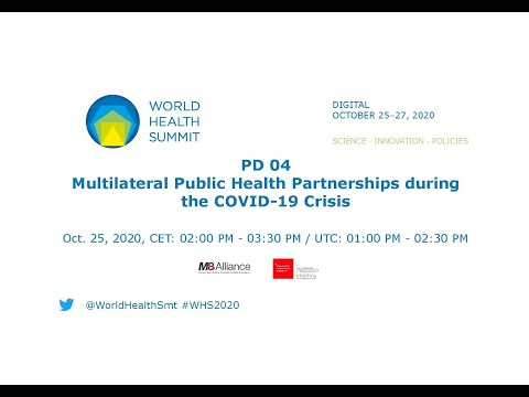 PD 04 - Multilateral Public Health Partnerships during the COVID19 Crisis - World Health Summit 2020