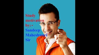 Study Motivation By sandeep maheshwari