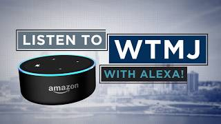 How to listen to WTMJ with Alexa!