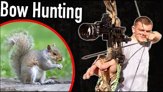 Bow Hunting for Squirrels!