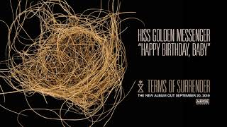 Hiss Golden Messenger Happy Birthday Baby