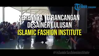10 Rancangan Desainer Lulusan Islamic Fashion Institute