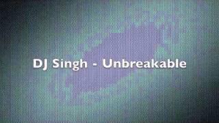 DJ Singh - Unbreakable