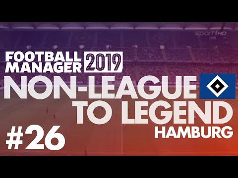Non-League to Legend FM19 | HAMBURG | Part 26 | JUVENTUS | Football Manager 2019