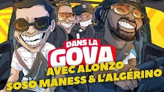 DANS LA GOVA avec Alonzo, Soso Maness & L'Algérino !